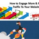 How to Engage More & More Traffic To Your Website