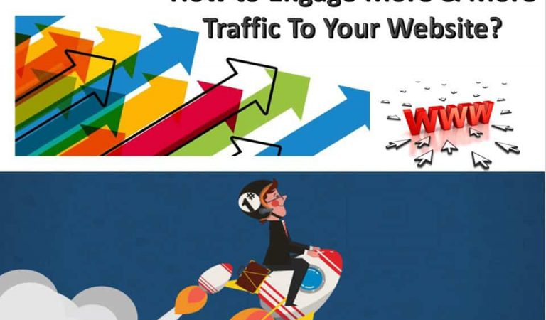 How to Engage More & More Traffic To Your Website?