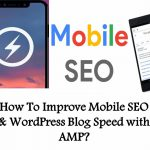 How To Improve Mobile SEO WordPress Blog Speed with AMP