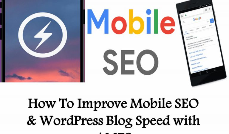 How To Improve Mobile SEO & WordPress Blog Speed with AMP?