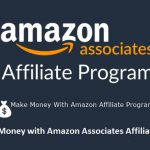How to Make Money with Amazon Associates Affiliate Program