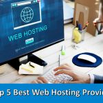 Top 5 Best Web Hosting Provider 2019