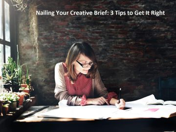 Nailing Your Creative Brief: 3 Tips to Get It Right