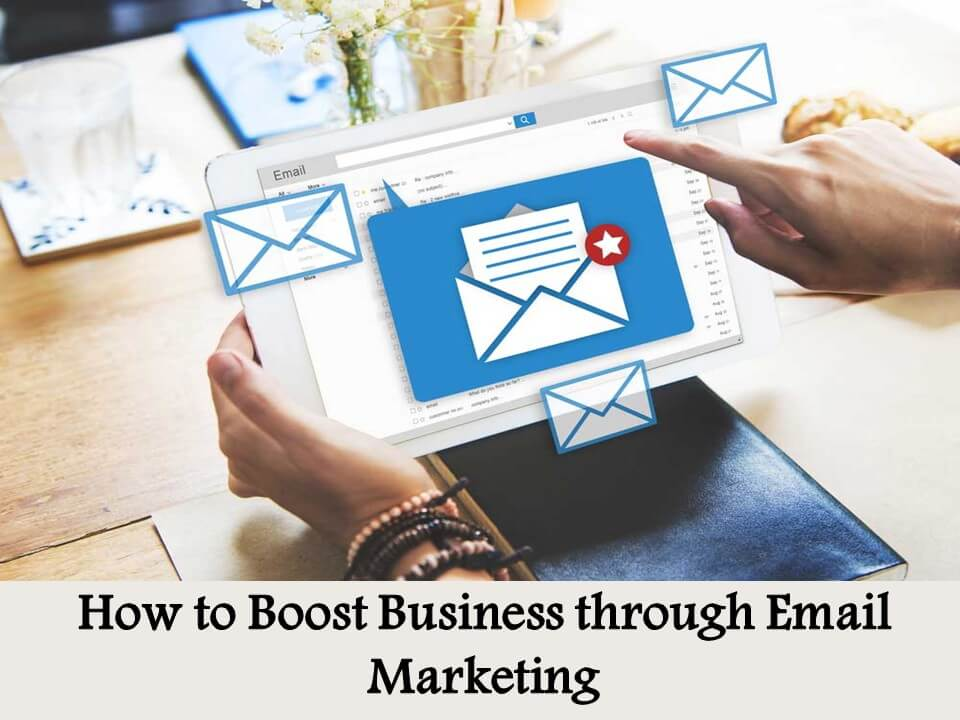 How to Boost Business through Email Marketing