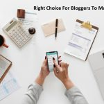 Right Choice For Bloggers To Make Money Online