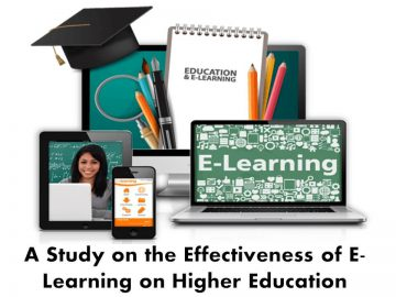 A Study on the Effectiveness of E-Learning on Higher Education