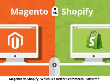 Magento Vs Shopify Which is a Better Ecommerce Platform