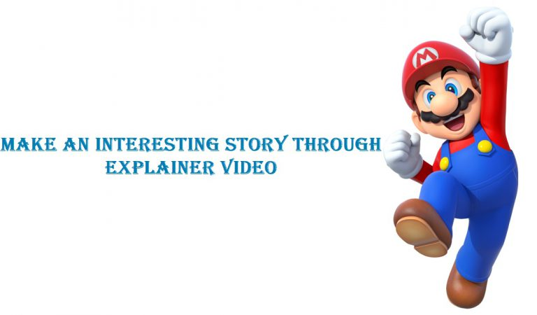 Make An Interesting Story Through Explainer Video