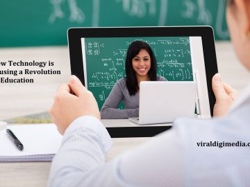 New Technology is causing a Revolution in Education
