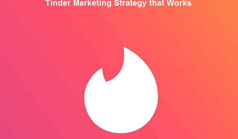 Tinder Marketing Strategy that Works