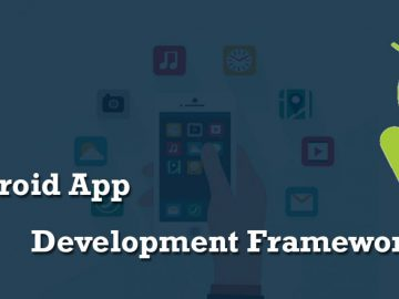 Useful Frameworks for Developing an Android Application