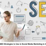 4 SEO Strategies to Use in Social Media Marketing in 2019