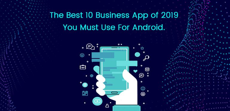 The 10 best Business Apps you Must Have