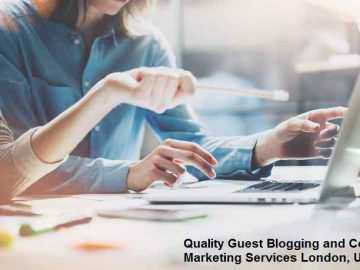 Quality Blogging Guest Posting Services in UK, Content Marketing Services London