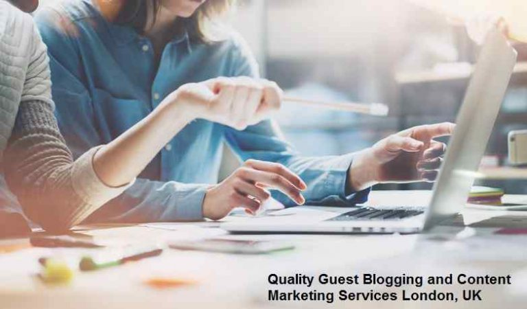Quality Blogging & Guest Posting Services in UK, Content Marketing Services London