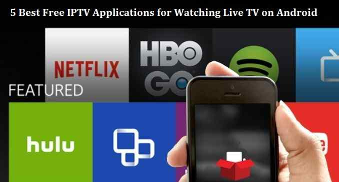 5 Best Free IPTV Applications for Watching Live TV on