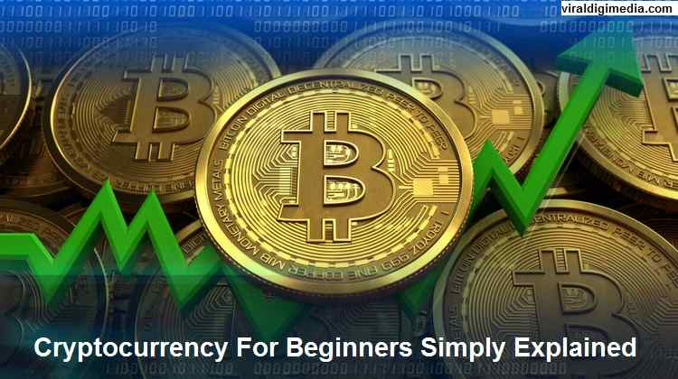 Cryptocurrency For Beginners Simply Explained