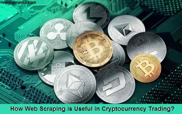 How Web Scraping is Useful in Cryptocurrency Trading