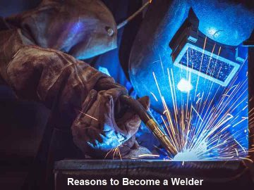 Reasons to Become a Welder