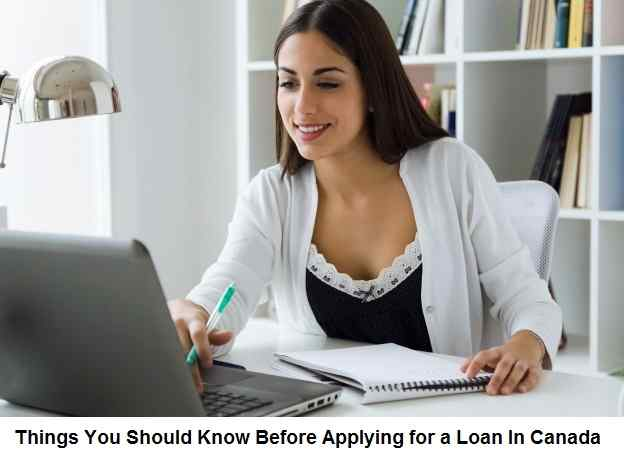 Things You Should Know Before Applying for a Loan In Canada
