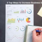 3 Top Ways to Increase Business Sales