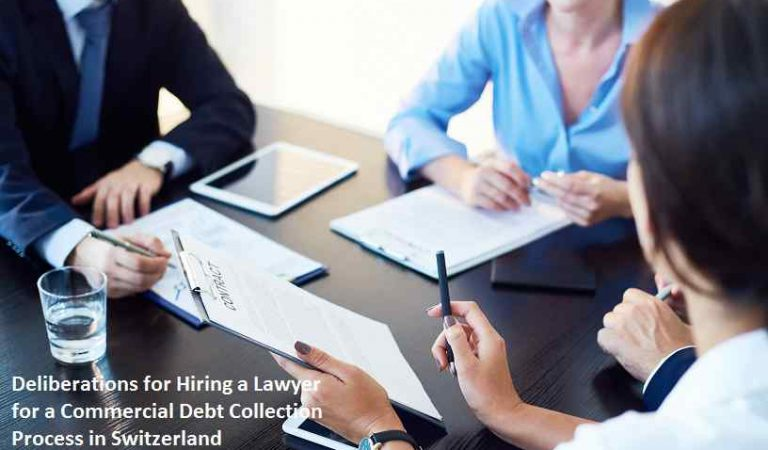 Deliberations for Hiring a Lawyer for a Commercial Debt Collection Process in Switzerland