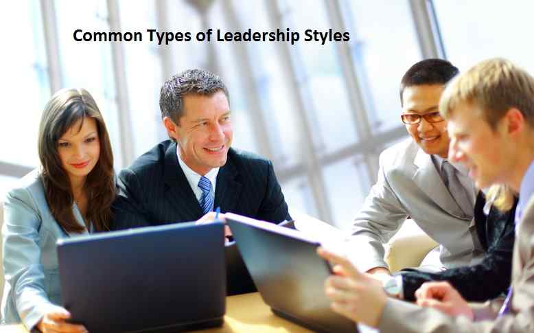 Common Types of Leadership Styles
