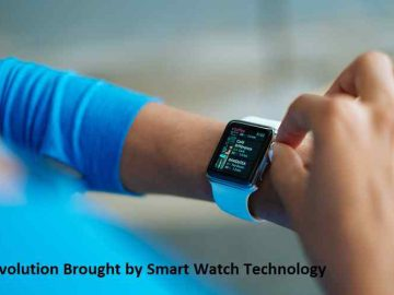 Revolution Brought by Smart Watch Technology