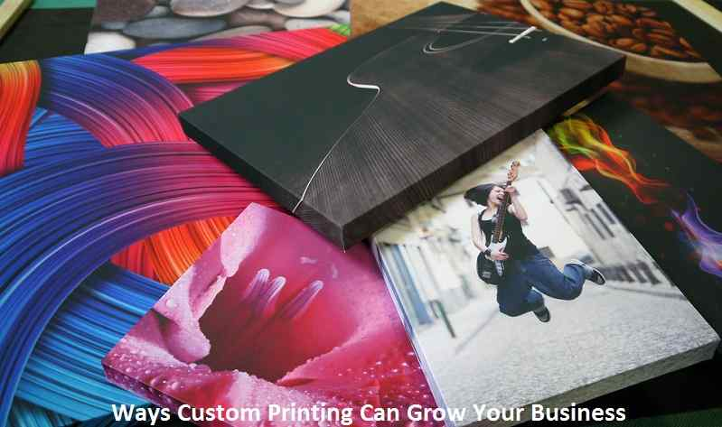 Ways Custom Printing Can Grow Your Business