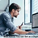 Best Piece of Advice You can Get as a Digital Marketer