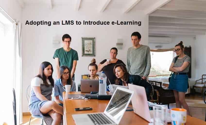 Adopting an LMS to Introduce e-Learning