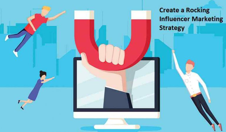 Create a Rocking Influencer Marketing Strategy in 2020