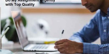 Do My Assignment Urgently with Top Quality
