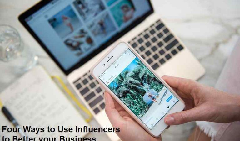 Four Ways to Use Influencers to Better your Business