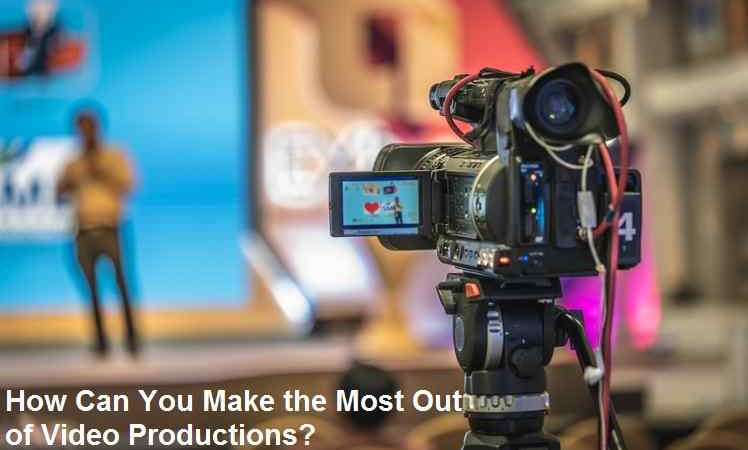 Sydney Businesses: How Can You Make the Most Out of Video Productions