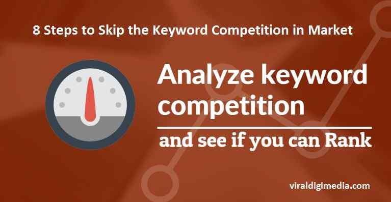 8 Steps to Skip the Keyword Competition in Market