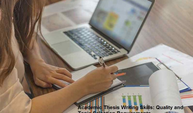 Academic Thesis Writing Skills: Quality and Topic Selection Requirements