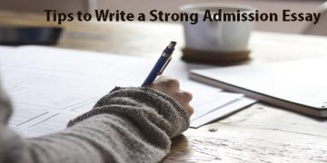 Tips to Write a Strong Admission Essay