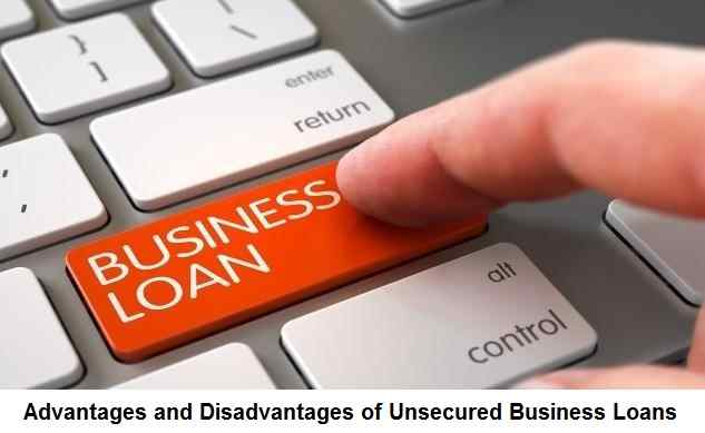 Advantages and Disadvantages of Unsecured Business Loans