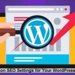Hacks on SEO Settings for Your WordPress Blog