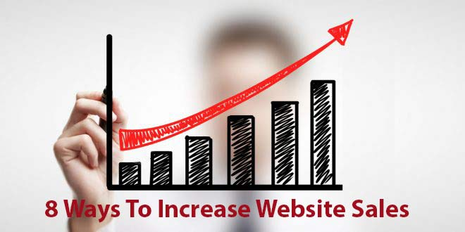 8 Ways To Increase Website Sales That Really Work!