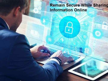 Remain Secure While Sharing Information Online