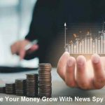 See Your Money Grow With News Spy