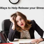 Ten Ways to Help Release your Stress