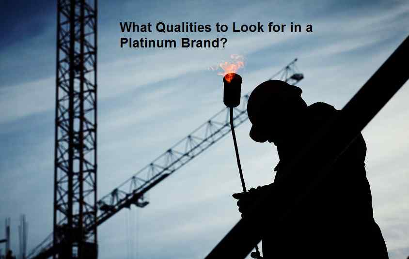 What Qualities to Look for in a Platinum Brand