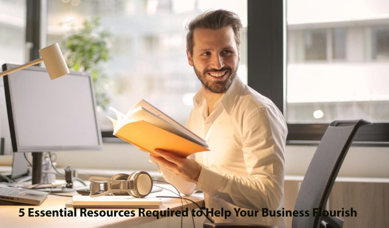 5 Essential Resources Required to Help Your Business Flourish