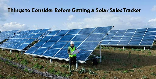 Things to Consider Before Getting a Solar Sales Tracker | Solar CRM Uses