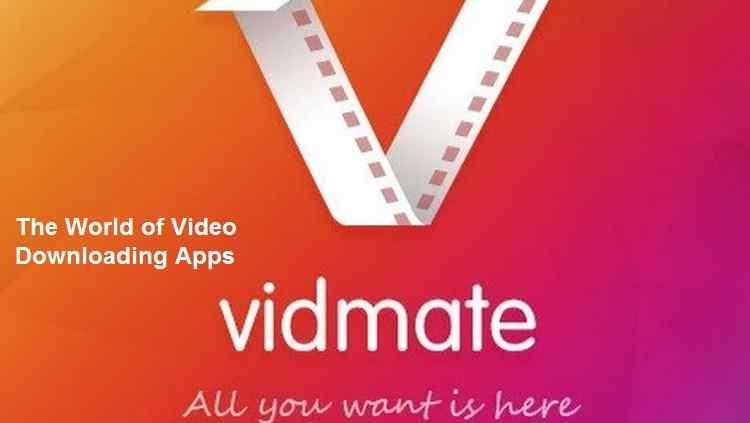 The World of Video Downloading Apps