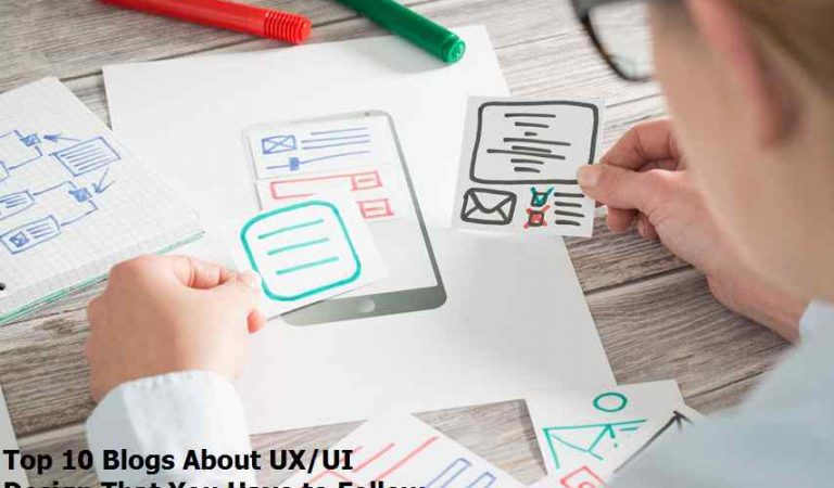 Top 10 Blogs About UX/UI Design That You Have to Follow