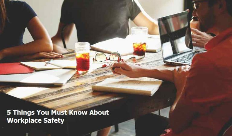5 Things You Must Know About Workplace Safety